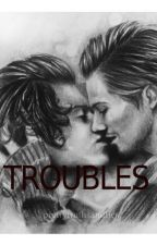 Troubles [Larry Stylinson] by FionaOlivieri