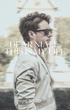 Dear Niall, this is my life [n.h.] by lalla1D