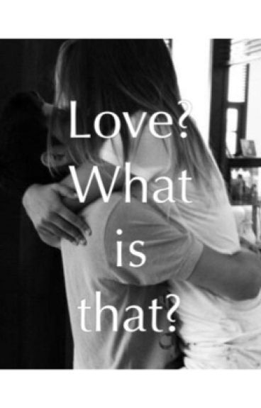 -Love? What is that?- (Bad Boy Story)