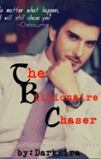 THE BILLIONAIRE CHASER (Completed) by DarkEira