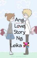 Ang Love Story Ng Leika by Leeamika