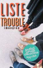 Liste Trouble by Imaxgine