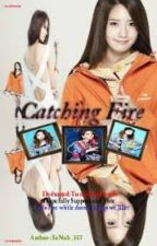 Catching Fire (Completed) by Nathalie_seline