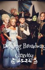 Defying Broadway Gravity by its_rayneing
