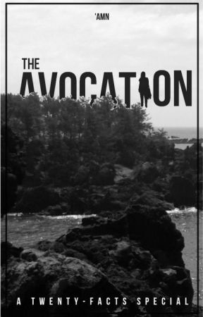 The Avocation (A 20 Facts Special) by apostropheA