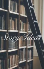 Story ideas by azizahnvtsr