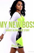My New Boss (August Alsina) {Nae'} by Queenahjanae