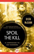Spoil the Kill by OisinMcGann