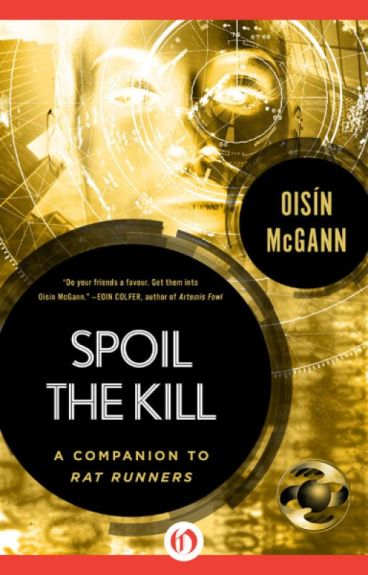 Spoil the Kill by OisinMcGann