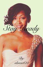 Stay Ready (Trilogy) by alewis644