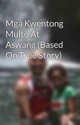Mga Kwentong Multo At Aswang (Based On True Story)