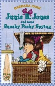 Junie B. Jones and some sneaky peeky spying by bobcats2468