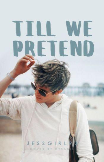 Till We Pretend