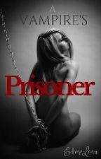 A Vampire's Prisoner by EdmerLeen