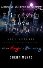 Academy of Witchcraft and Wizardry Book 2 : Friendship, Love & Trust by shentiments