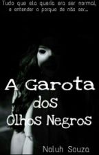 A Garota dos Olhos Negros by Naluh_ninha