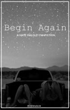 Begin Again || Nate Maloley by rosegoldlox