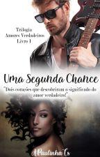 Uma Segunda Chance (Completo) by APaulinhaTS