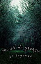 Poveşti de groază şi legende ✔ by lestranges_