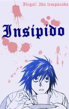 Insípido (Ilegal: Segunda Temporada) by DuHastMich