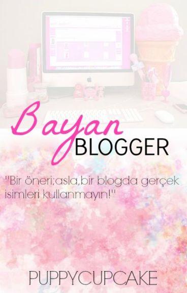 Bayan Blogger by ayeliselinay