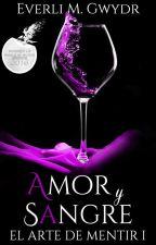 Amor y Sangre: El Arte de Mentir by EvelizCG