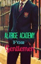 Altrige Academy For Gentlemen by HeartHeartStories