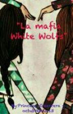 The White Wolf Mafia. by TheWhiteWolfMafia