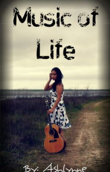 Music of Life (On Hold) by Ashlynne