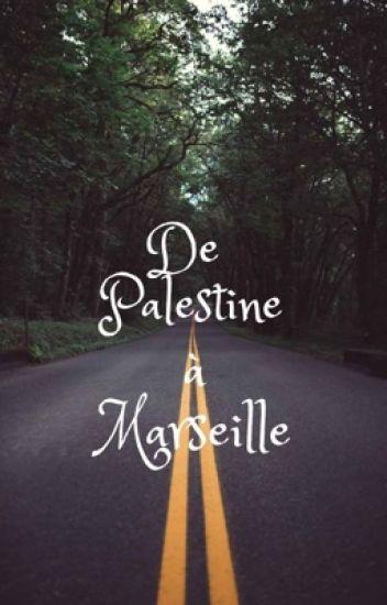De Palestine à Marseille, j'ai enfin pu reconstruire la vie qu'on ma détruite.