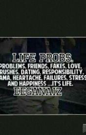 Life probs. by girlwhocriedmalfoy