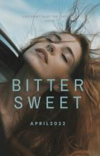 Bittersweet (Editing) by April2022
