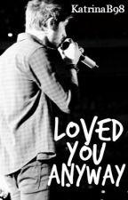 Loved You Anyway [Zayn Malik] by KatrinaB98