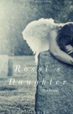 This Is Just The Beginning: Sequal to Rossi's Daughter by EvlQueen