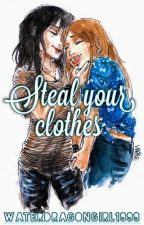 steal your clothes by Waterdragongirl1999