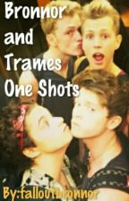 Bronnor/Trames One Shots by troyehoney