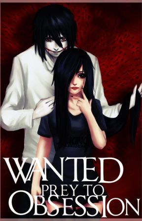 Wanted, prey to Obsession» Jeff the killer© by AngelDropDead