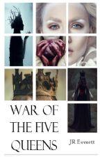 War of the Five Queens - Book 1 by JR_Everett