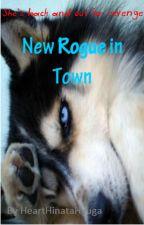 New Rogue in Town by HeartHinataHyuga
