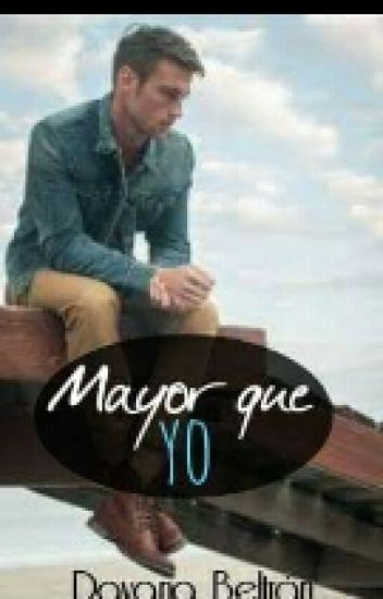 Mayor que yo