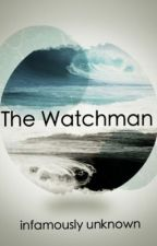 The Watchman by infamouslyunknown