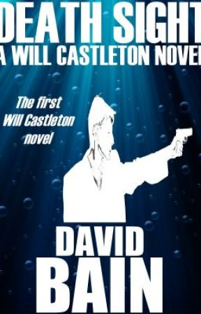 Death Sight: A Will Castleton Novel by DavidBain