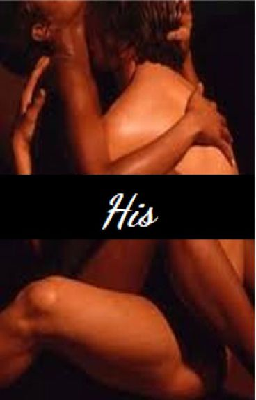 His (Book 1) {Currently EDITING}