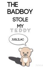 The BadBoy Stole My Teddy by JusLilac