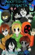 Adopted by Creepypasta (Creepypasta FanFiction) by StarsOnFyre