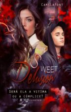 Sweet Delusion by CamsLaFont