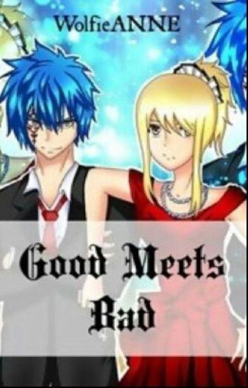 Good Meets Bad