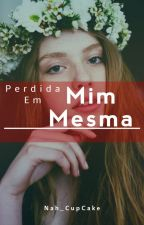 Perdida Em Mim Mesma by NaLyxXx