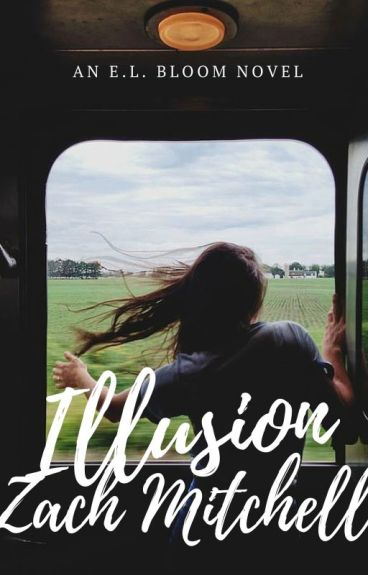 Illusion ➵ Zach Mitchell