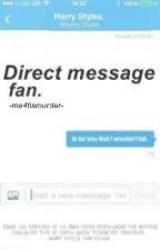 Direct message fan» Harry Styles. by me4tismurder